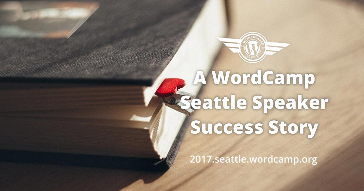 A WordCamp Seattle Speaker Success Story